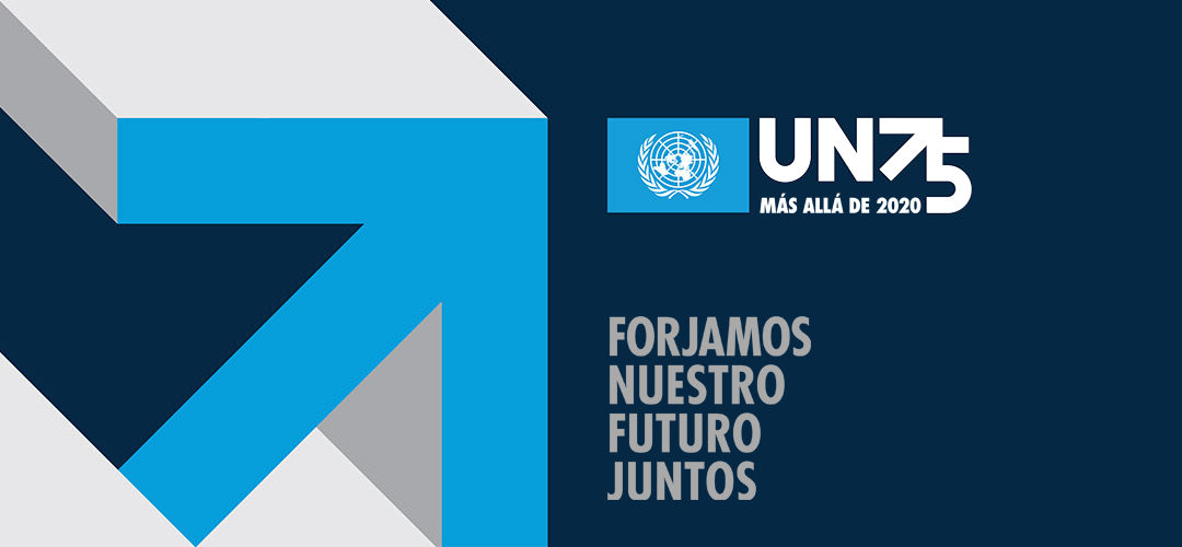 Las Naciones Unidas iniciarán la mayor conversación mundial de la historia sobre el futuro del mundo para conmemorar su 75º aniversario en 2020